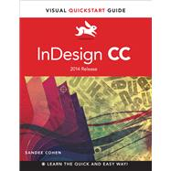 InDesign CC Visual QuickStart Guide (2014 release) by Cohen, Sandee, 9780133953565