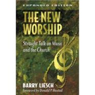 New Worship : Straight Talk on Music and the Church by Liesch, Barry, 9780801063565