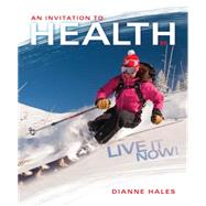 An Invitation to Health: Live It Now! Brief Edition by Hales Dianne, 9781305113565