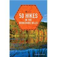 50 Hikes in the Berkshire Hills by Stevens, Lauren R., 9781581573565