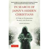 In Search of Japan's Hidden Christians by Dougill, John, 9784805313565