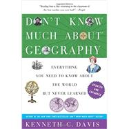 Don't Know Much About Geography by Davis, Kenneth C., 9780062043566