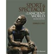 Sport and Spectacle in the Ancient World by Kyle, Donald G., 9781118613566
