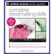 Complete Dressmaking Skills: With 15 Exclusive Teaching Videos to View Online by Knight, Lorna, 9781438003566