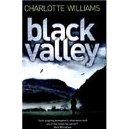 Black Valley by Williams, Charlotte, 9781447223566