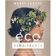 Ecorenaissance by Zaroff, Marci; Rechelbacher, Horst, 9781501123566