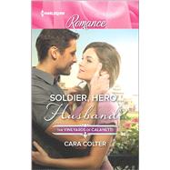 Soldier, Hero...Husband? by Colter, Cara, 9780373743568