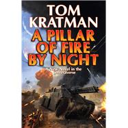 A Pillar of Fire by Night by Kratman, Tom, 9781481483568