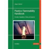 Plastics Flammability Handbook : Principles, Regulations, Testing, and Approval by Troitzsch, Jurgen, 9781569903568