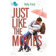 Just Like the Movies An If Only novel by Fiore, Kelly, 9781619633568