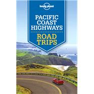 Lonely Planet Pacific Coast Highways Road Trips by Lonely Planet Publications; Atkinson, Brett; Bender, Andrew; Benson, Sara; Bing, Alison, 9781786573568