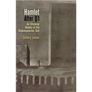 Hamlet After Q1 by Lesser, Zachary, 9780812223569