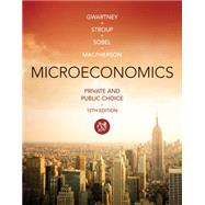Microeconomics, 15th Edition by Gwartney, 9781285453569