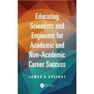 Educating Scientists and Engineers for Academic and Non-Academic Career Success