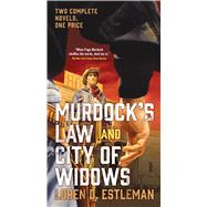 Murdock's Law and City of Widows by Estleman, Loren D., 9780765383570