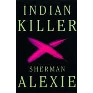 Indian Killer by Alexie, Sherman, 9780802143570