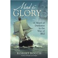 Mad for Glory by Booth, Robert, 9780884483571