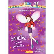 Las hadas de la moda #5: Jennifer, el hada estilista by Meadows, Daisy, 9780545723572