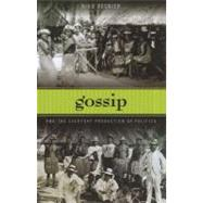 Gossip and the Everyday Production of Politics by Besnier, Niko, 9780824833572