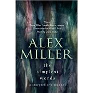 The Simplest Words by Miller, Alex, 9781743313572