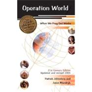 Operation World: When We Pray God Works by Johnstone, Patrick, 9781850783572