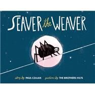 Seaver the Weaver by Unknown, 9781938063572