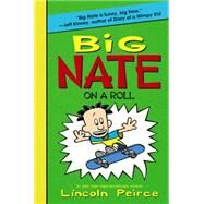 Big Nate on a Roll by Peirce, Lincoln, 9780062283573