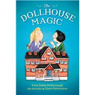 The Dollhouse Magic by McDonough, Yona Zeldis; Palmisciano, Diane, 9780312373573