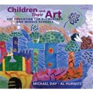 Children and Their Art: Art Education for Elementary and Middle Schools by Day, Michael; Hurwitz, Al, 9780495913573