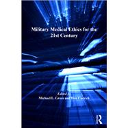 Military Medical Ethics for the 21st Century by Gross,Michael L.;Carrick,Don, 9781138273573