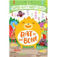Super Happy Party Bears: Bat to the Bone by Colleen, Marcie; James, Steve, 9781250113573