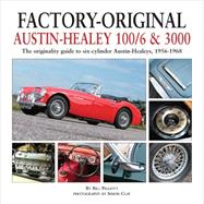 Factory-Original Austin-Healey 100/6 & 3000 by Piggott, Bill; Clay, Simon, 9781906133573