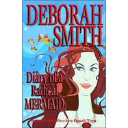 Diary of a Radical Mermaid by Smith, Deborah, 9780967303574