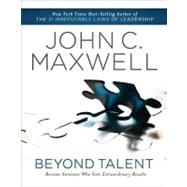 Beyond Talent by Unknown, 9781400203574