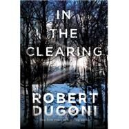 In the Clearing by Dugoni, Robert, 9781503953574