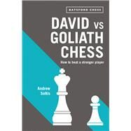 David vs Goliath Chess How to Beat a Stronger Player by Soltis, Andrew, 9781849943574