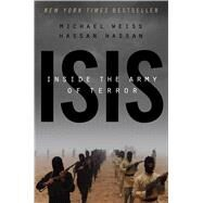 Isis by Weiss, Michael; Hassan, Hassan, 9781941393574