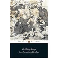 On Writing History from Herodotus to Herodian by Marincola, John, 9780141393575