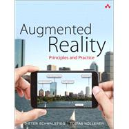 Augmented Reality Principles and Practice by Schmalstieg, Dieter; Hollerer, Tobias, 9780321883575