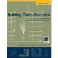 Building Codes Illustrated: A Guide to Understanding the 2012 International Building Code, Fourth Edition by Ching, 9780470903575
