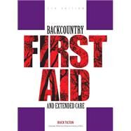 Backcountry First Aid and Extended Care, 5th by Tilton, Buck, 9780762743575