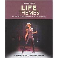 Life Themes An Anthology of Plays for the Theatre by Barton, Robert; McGregor, Annie, 9781285463575