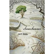 Snow Summer by Peel, Kit, 9781554983575