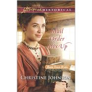 Mail Order Mix-Up by Johnson, Christine, 9780373283576