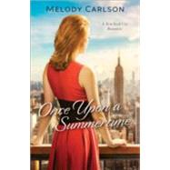 Once upon a Summertime by Carlson, Melody, 9780800723576