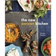 The New Persian Kitchen by Shafia, Louisa; Remington, Sara, 9781607743576