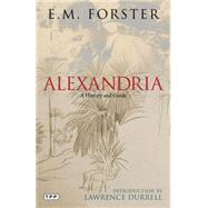 Alexandria A History and Guide by Forster, E. M., 9781780763576
