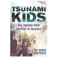 Tsunami Kids: Our Journey from Survival to Success by Forkan, Rob; Forkan, Paul; Harding, Nick (CON), 9781782433576