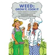 Weed: Grow It, Cook It by Barrington, Floyd; Riordan, John, 9781909313576