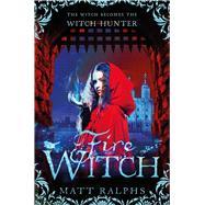 Fire Witch by Ralphs, Matt, 9781447283577